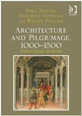 "ARCHITECTURE AND PILGRIMAGE, 1000-1500 ""SOUTHERN EUROPE AND BEYOND"""