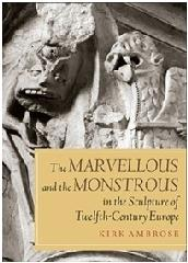 "THE MARVELLOUS AND THE MONSTROUS ""IN THE SCULPTURE OF TWELFTH-CENTURY EUROPE"""