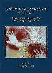 "EXPERIMENTAL ARCHAEOLOGY AND THEORY ""RECENT APPROACHES TO ARCHAEOLOGICAL HYPOTHESES"""