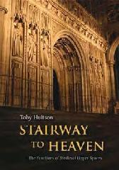 "STAIRWAY TO HEAVEN ""THE FUNCTIONS OF MEDIEVAL UPPER SPACES"""