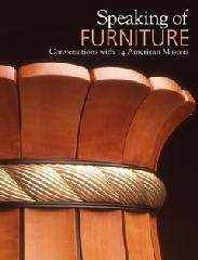 "SPEAKING OF FURNITURE ""CONVERSATIONS WITH 14 AMERICAN MASTERS"""