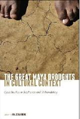 "GREAT MAYA DROUGHTS IN CULTURAL CONTEXT ""CASE STUDIES IN RESILIENCE & VULNERABILITY"""