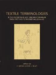 TEXTILE TERMINOLOGIES IN THE ANCIENT NEAR EAST AND MEDITERRANEAN FROM THE THIRD TO THE FIRST MILLENNNIA