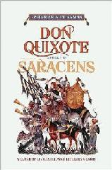 "DON QUIXOTE AMONG THE SARACENS ""A CLASH OF CIVILIZATIONS AND LITERARY GENRES"""