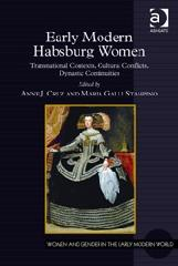 "EARLY MODERN HABSBURG WOMEN ""TRANSNATIONAL CONTEXTS, CULTURAL CONFLICTS, DYNASTIC CONTINUITIE"""