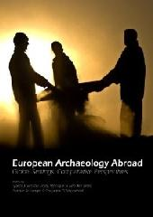 "EUROPEAN ARCHAEOLOGY ABROAD ""GLOBAL SETTINGS, COMPARATIVE PERSPECTIVES"""