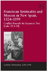 "FRANCISCAN SPIRITUALITY AND MISSION IN NEW SPAIN, 1524-1599 ""CONFLICT BENEATH THE SYCAMORE TREE (LUKE 19:1-10)"""