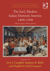 "THE EARLY MODERN ITALIAN DOMESTIC INTERIOR, 1400-1700 ""OBJECTS, SPACES, DOMESTICITIES"""