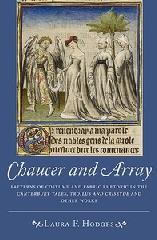 "CHAUCER AND ARRAY ""PATTERNS OF COSTUME AND FABRIC RHETORIC IN THE CANTERBURY TALES, TROILUS AND CRISEYDE AND OTHER WORKS"""