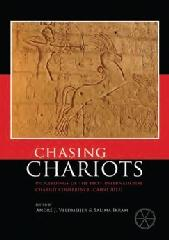 "CHASING CHARIOTS ""PROCEEDINGS OF THE FIRST INTERNATIONAL CHARIOT CONFERENCE (CAIRO 2012)"""