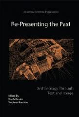 "RE-PRESENTING THE PAST ""ARCHAEOLOGY THROUGH TEXT AND IMAGE"""