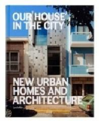 NEW URBAN HOMES AND ARCHITECTURE
