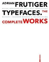 ADRIAN FRUTIGER - TYPEFACES : THE COMPLETE WORKS - TEXTBOOK