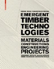 "EMERGENT TIMBER TECHNOLOGIES ""MATERIALS, CONSTRUCTION, ENGINEERING, PROJECTS"""