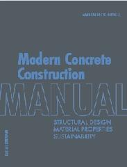 "MODERN CONCRETE CONSTRUCTION MANUAL ""STRUCTURAL DESIGN, MATERIAL PROPERTIES, SUSTAINABILITY"""