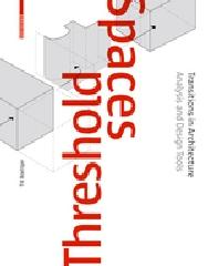 "THRESHOLD SPACES ""TRANSITIONS IN ARCHITECTURE ANALYSIS AND DESIGN TOOLS"""