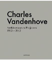"CHARLES VANDENHOVE ""ARCHITECTURE & PROJECTS 1952-2012"""