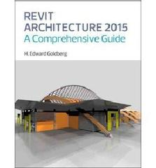 REVIT ARCHITECTURE 2015:A HANDS-ON GUIDE