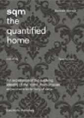 "SQM THE QUANTIFIED HOME ""THOUGHTS AND DISCUSSIONS ON THE SQUARE METER BIENNALE INTERIEUR, KORTRIJK 2014"""