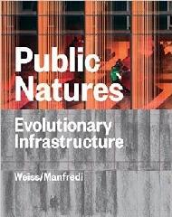 "PUBLIC NATURES ""EVOLUTIONARY INFRASTRUCTURES"""