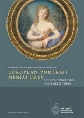 "EUROPEAN PORTRAIT MINIATURES ""ARTISTS, FUNCTIONS AND COLLECTIONS"""