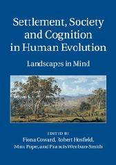 "SETTLEMENT, SOCIETY AND COGNITION IN HUMAN EVOLUTION ""LANDSCAPES IN THE MIND"""