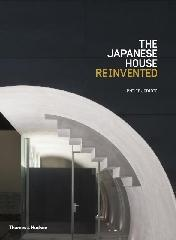 JAPANESE HOUSE REINVENTED, THE