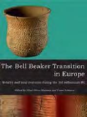 "THE BELL BEAKER TRANSITION IN EUROPE ""MOBILITY AND LOCAL EVOLUTION DURING THE 3RD MILLENNIUM BC"""