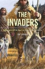 "THE INVADERS ""HOW HUMANS AND THEIR DOGS DROVE NEANDERTHALS TO EXTINCTION"""