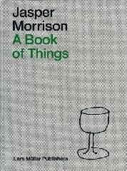 "JASPER MORRISON ""A BOOK OF THINGS"""