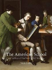 "THE AMERICAN SCHOOL ""ARTISTS AND STATUS IN THE LATE-COLONIAL AND EARLY NATIONAL ERA"""