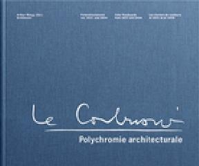 "POLYCHROMIE ARCHITECTURALE Vol.1-3 ""LE CORBUSIER'S COLOR KEYBOARDS FROM 1931 AND 1959"""