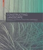"CONSTRUCTING LANDSCAPE SECOND REVISED AND EXPANDED EDITION ""MATERIALS, TECHNIQUES, STRUCTURAL COMPONENTS"""