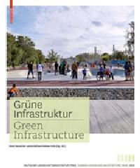 "GREEN INFRASTRUCTURE ""GERMAN LANDSCAPE ARCHITECTURE PRIZE 2015"""