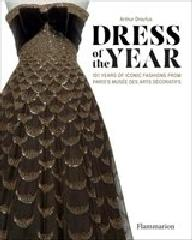 "DRESS OF THE YEAR ""101 ICONIC FASHIONS FROM THE MUSE DES ARTS DCORATIFS"""