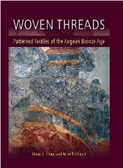 "WOVEN THREADS ""PATTERNED TEXTILES OF THE AEGEAN BRONZE AGE"""