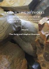 "CONNECTING NETWORKS ""CHARACTERISING CONTACT BY MEASURING LITHIC EXCHANGE IN THE EUROPEAN NEOLITHIC"""