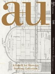 A+U 538 15:07  KIMBELL ART MUSEUM  DRAWING COLLECTION