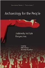 "ARCHAEOLOGY FOR THE PEOPLE ""JOUKOWSKY INSTITUTE PERSPECTIVES"""