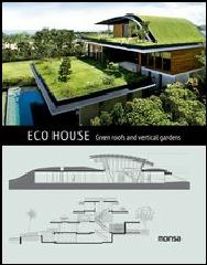 ECO HOUSE. GREEN ROOFS AND VERTICAL GARDENS