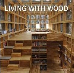 LIVING WITH WOOD ARQUITECTURA CON MADERA
