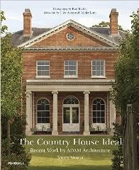 "THE COUNTRY HOUSE IDEAL ""RECENT WORK BY ADAM ARCHITECTURE"""