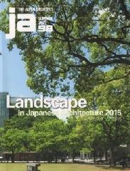 THE JAPAN ARCHITECT 98 LANDSCAPE IN JAPANESE ARCHITECTURE 2015