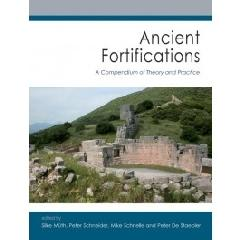 "ANCIENT FORTIFICATIONS  ""A COMPENDIUM OF THEORY AND PRACTICE"""