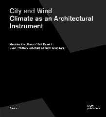 "CITY AND WIND ""CLIMATE AS AN ARCHITECTURAL INSTRUMENT"""