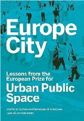 "EUROPE CITY ""LESSONS FROM THE EUROPEAN PRIZE FOR URBAN PUBLIC SPACE"""