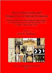 "RECENT DISCOVERIES AND PERSPECTIVES IN HUMAN EVOLUTION ""PAPERS ARISING FROM 'EXPLORING HUMAN ORIGINS: EXCITING DISCOVERIES AT THE START OF THE 21ST CENTURY"""