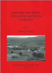LANDSCAPE AND IDENTITY: ARCHAEOLOGY AND HUMAN GEOGRAPHY