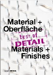 "BEST OF DETAIL ""MATERIALS + FINISHES"""