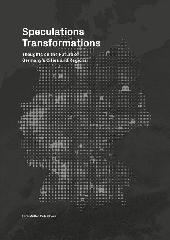"SPECULATIONS TRANSFORMATIONS ""THOUGHTS ON THE FUTURE OF GERMANY'S CITIES AND REGIONS"""